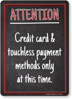 Attention: Credit Card and Touchless Payment Only