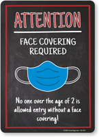 Attention: Face Covering Required, No One Over the Age of 2 is Allowed Entry without Face Covering