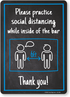 Please Practice Social Distancing While Inside of the Bar