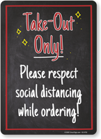 Take-Out Only: Please Respect Social Distancing While Ordering