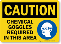 Chemical Goggles Required In Area Caution Sign