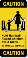 Caution Hold Handrail Attend Children Sign