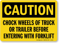 Caution Chock Wheels Loading Unloading Sign