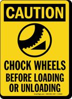 Caution Chock Wheels Loading Unloading Sign