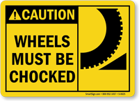 Caution Wheels Chocked Sign