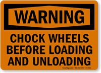 Warning Chock Wheels Loading Unloading Sign
