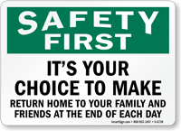 It's your Choice To Make Safety First Sign