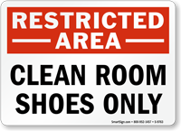 Clean Room Shoes Only Restricted Area Sign