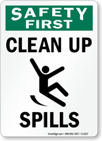 Safety First Clean Up Spills Sign