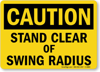 Caution Stand Clear Swing Radius Sign