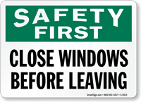 Close Windows Before Leaving Safety First Sign