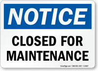 Closed For Maintenance OSHA Notice Sign