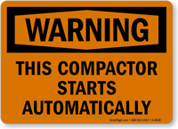 This Compactor Starts Automatically OSHA Warning Sign