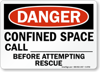 Confined Space Call ___ Before Attempting Sign