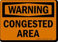 Congested Area OSHA Warning Sign