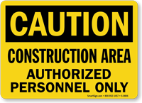 Caution Construction Authorized Personnel Sign