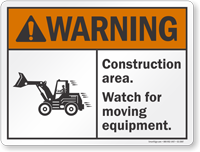 Construction Area Watch For Moving Equipment Sign