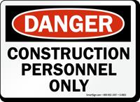 Danger Construction Personnel Sign