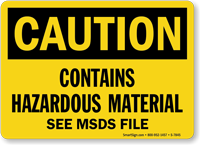 Contains Hazardous Material See MSDS File Caution Sign