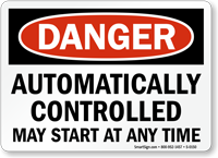 Danger: Automatically Controlled Starts Any Time Sign