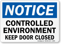 Notice Controlled Environment Keep Door Closed Sign