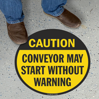 Conveyor May Start Without Warning Circular Floor Sign