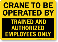 Crane Operated Trained Authorized Employees Sign