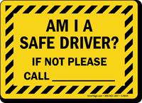 Am I Safe Driver Striped Border Truck Sign