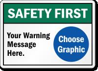 Custom ANSI Safety First Sign