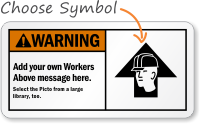 Add your own Workers Above message Sign