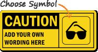 Custom Wear Goggles Caution Sign