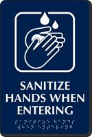Custom Sanitize Hands When Entering Braille Sign