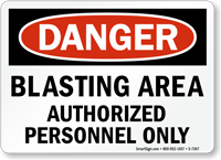 Danger: Blasting Area Authorized Personnel Only Sign
