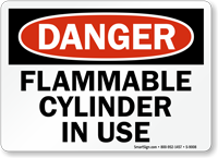 OSHA Danger - Flammable Cylinder In Use Sign