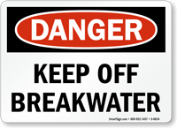 Danger Keep Off Breakwater Sign