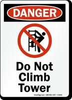Danger No Climbing Tower Sign