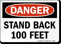 Danger Stand Back 100Ft Sign