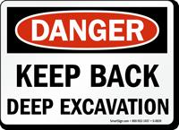 Danger Keep Back Deep Excavation Sign