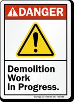 Demolition Work In Progress ANSI Danger Sign