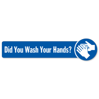 Did You Wash Your Hands SlipSafe Floor Sign