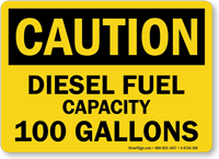100 Gallons Diesel Fuel Capacity OSHA Caution Sign