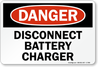 Disconnect Battery Charger OSHA Danger Sign