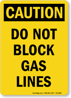 Do Not Block Gas Lines OSHA Caution Sign