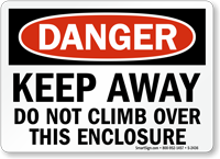 Danger Keep Away Do Not Climb Sign