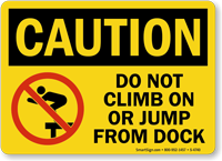 Do Not Climb Jump From Dock Caution Sign