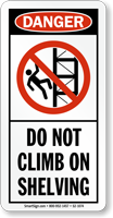 Do Not Climb On Shelving Danger Sign