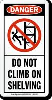 Do Not Climb On Shelving Danger Sign