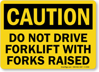 Do Not Drive Forklift With Forks Raised Sign
