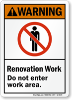 Renovation Work Do Not Enter Work Area With Graphic Sign