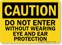Caution Do Not Enter Without Wearing Protection Sign